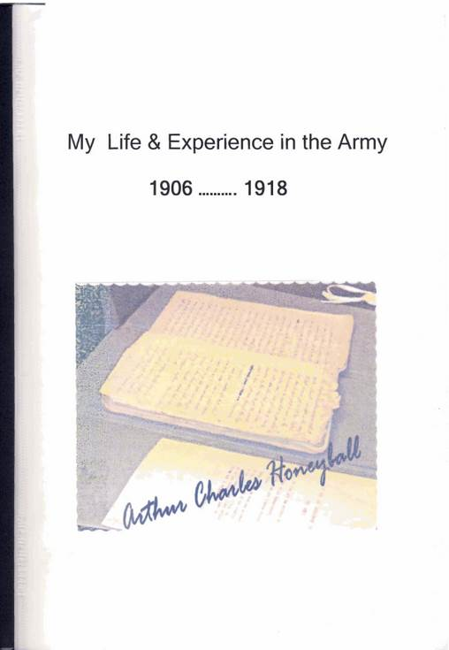 Arthur Honeyball - 'My Life & Experience in the Army 1906 -1918'