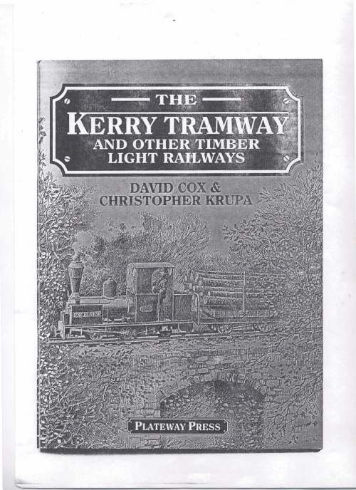 The Kerry Tramway and Other Timber Light Railways