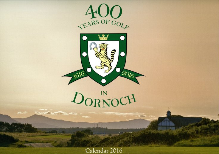 Calendar 2016 - 400 years of Golf in Dornoch