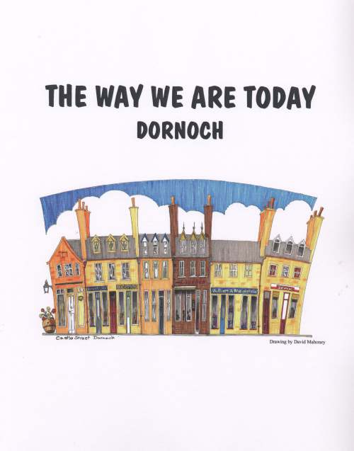 The Way We Are Today Dornoch