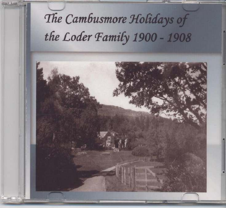 The Cambusmore Holidays of the Loder Family 1900 -1908