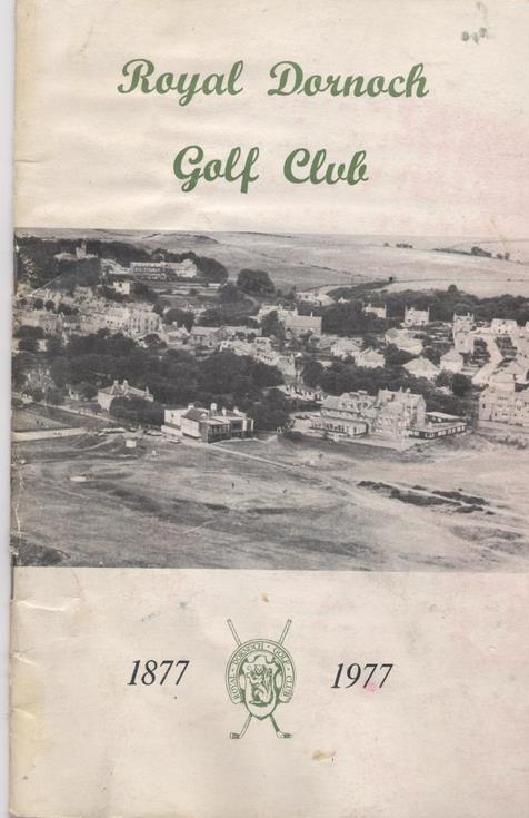 Royal Dornoch Golf Club 1877 - 1977