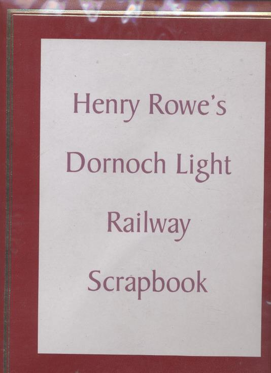 Dornoch Light Railway Scrapbooks