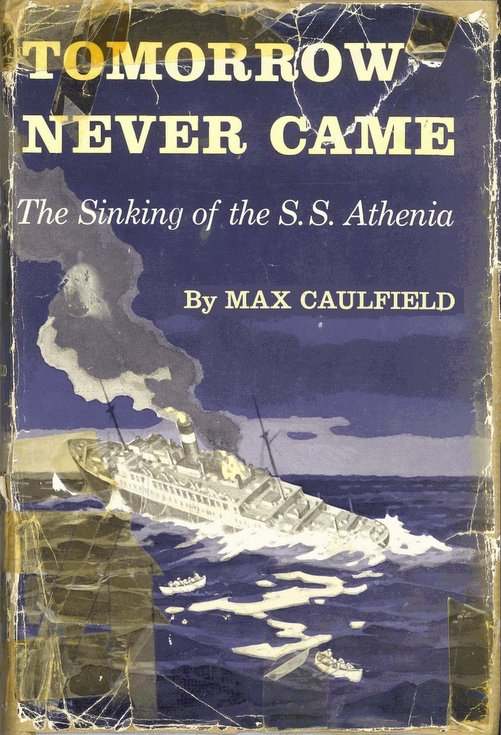 Tomorrow Never Came (sinking of SS Athenia)