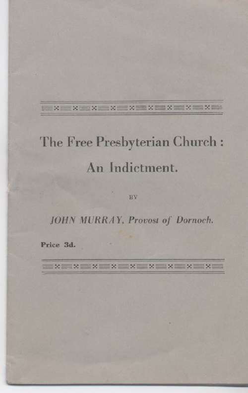 The Free Presbyterian Church: An Indictment